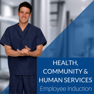Health Community and Human Services Employee Induction