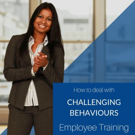How to deal with Challenging and aggressive Behaviours in the workplace staff training