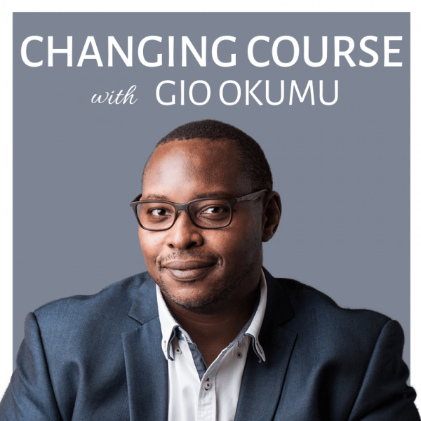 Changing Course with Gio Okumu