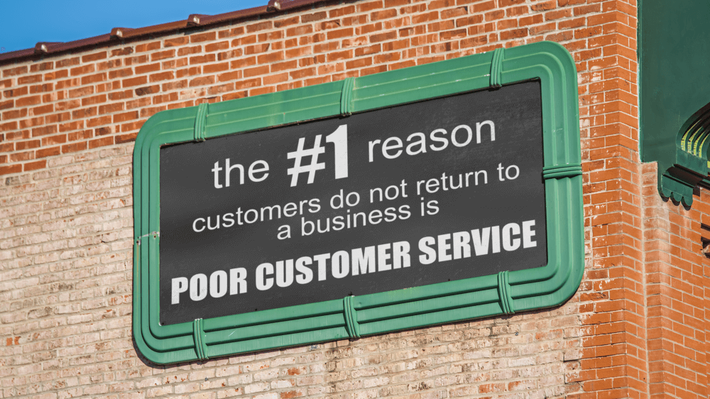 The #1 reason customers do not return to a business is POOR CUSTOMER SERVICE